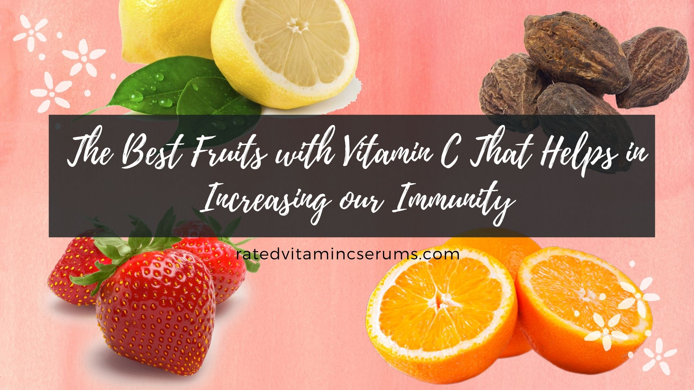 The Best Fruits with Vitamin C That Helps in Increasing our Immunity